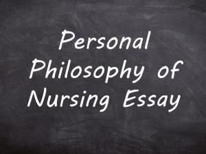 Personal Philosophy of Nursing Essay